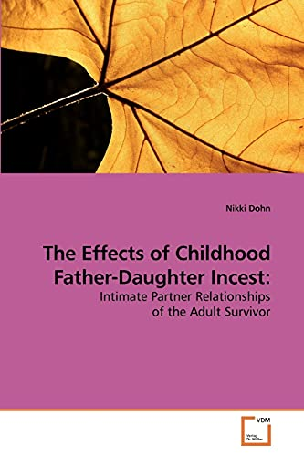 The Effects of Childhood Father-Daughter Incest: Nikki Dohn