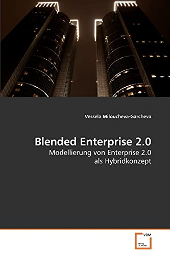 Blended Enterprise 2.0: Vessela Miloucheva-Garcheva