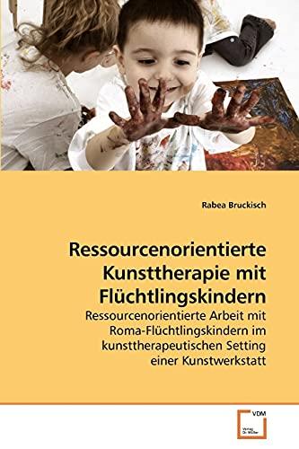 9783639236057: Ressourcenorientierte Kunsttherapie mit Flüchtlingskindern