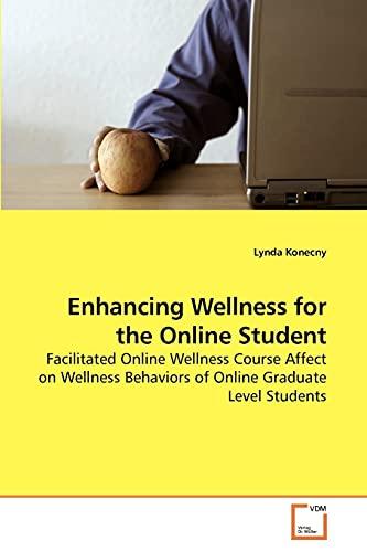 Enhancing Wellness for the Online Student: Lynda Konecny