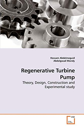 9783639236699: Regenerative Turbine Pump: Theory, Design, Construction and Experimental study