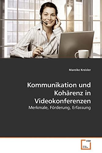 Kommunikation und Kohärenz in Videokonferenzen: Merkmale, Förderung, Erfassung (German ...