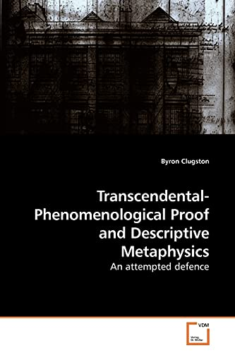 9783639237207: Transcendental-Phenomenological Proof and Descriptive Metaphysics: An attempted defence