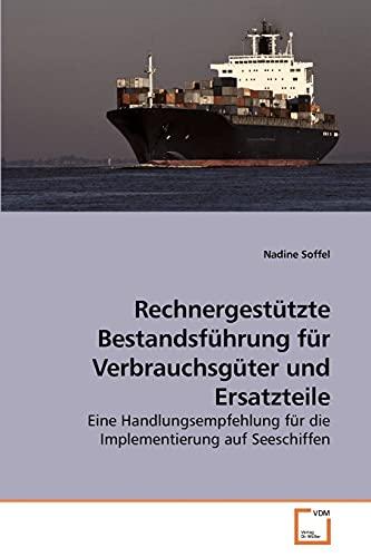 Rechnergesttzte Bestandsfahrung Fr Verbrauchsgter Und Ersatzteile: Nadine Soffel