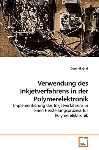 9783639237702: Verwendung des Inkjetverfahrens in der Polymerelektronik