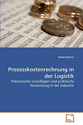 Prozesskostenrechnung in Der Logistik (Paperback): Stefan Rauhut