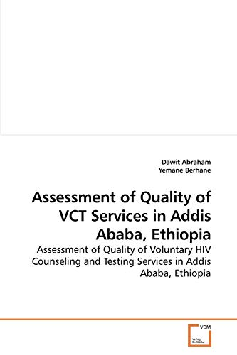 Assessment of Quality of VCT Services in: Abraham, Dawit