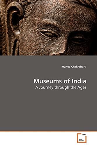 Museums of India: Mahua Chakrabarti (author)