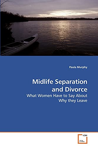 9783639238815: Midlife Separation and Divorce: What Women Have to Say About Why they Leave