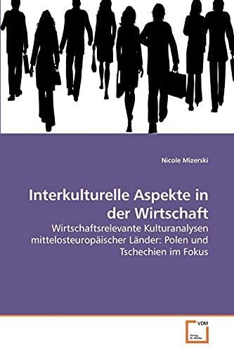 9783639238990: Interkulturelle Aspekte in der Wirtschaft: Wirtschaftsrelevante Kulturanalysen mittelosteuropäischer Länder: Polen und Tschechien im Fokus (German Edition)