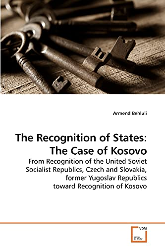The Recognition of States: The Case of Kosovo: Armend Behluli