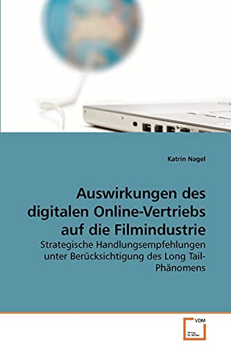 Auswirkungen Des Digitalen Online-Vertriebs Auf Die Filmindustrie: Katrin Nagel