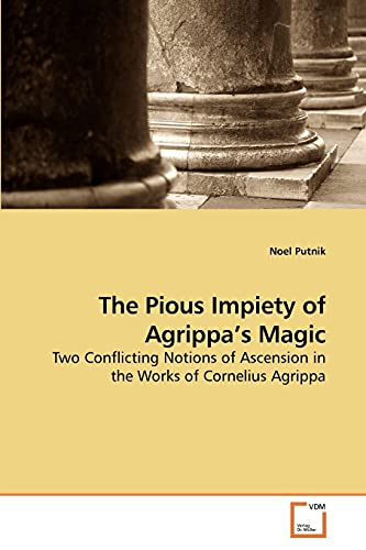 The Pious Impiety of Agrippas Magic: Noel Putnik