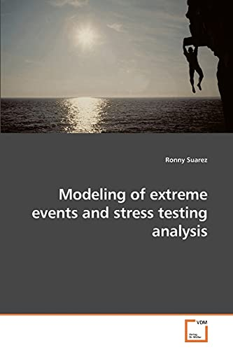 Modeling of extreme events and stress testing analysis: Ronny Suarez