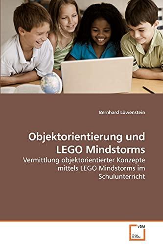 9783639240931: Objektorientierung und LEGO Mindstorms: Vermittlung objektorientierter Konzepte mittels LEGO Mindstorms im Schulunterricht (German Edition)