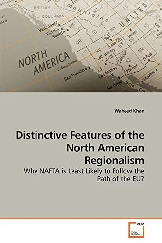 Distinctive Features of the North American Regionalism: Waheed Khan