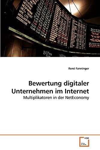 9783639241907: Bewertung digitaler Unternehmen im Internet: Multiplikatoren in der NetEconomy (German Edition)