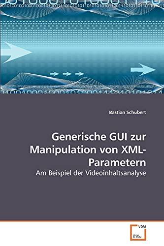 Generische GUI Zur Manipulation Von XML-Parametern: Bastian Schubert