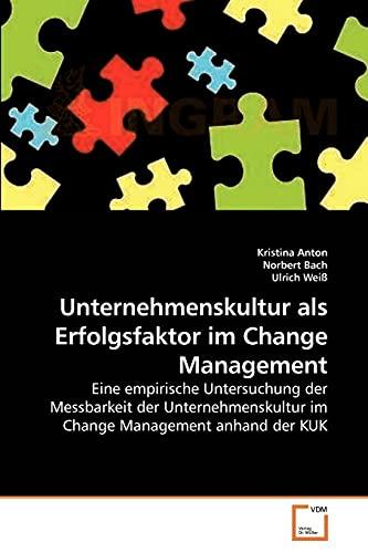 Unternehmenskultur als Erfolgsfaktor im Change Management: Eine