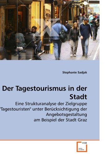9783639242584: Der Tagestourismus in der Stadt: Eine Strukturanalyse der Zielgruppe