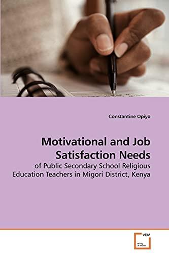 Motivational and Job Satisfaction Needs: of Public: Opiyo, Constantine