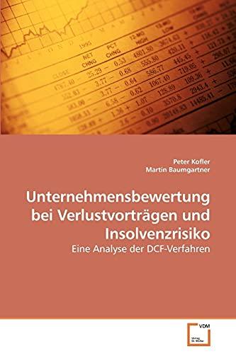 9783639242973: Unternehmensbewertung bei Verlustvorträgen und Insolvenzrisiko: Eine Analyse der DCF-Verfahren (German Edition)