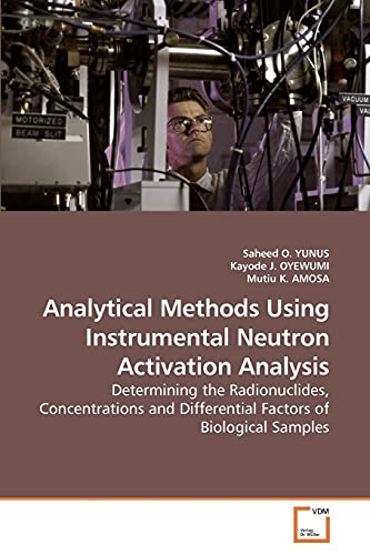 9783639243215: Analytical Methods Using Instrumental Neutron Activation Analysis: Determining the Radionuclides, Concentrations and Differential Factors of Biological Samples