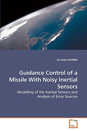 9783639243222: Guidance Control of a Missile With Noisy Inertial Sensors: Modelling of the Inertial Sensors and Analysis of Error Sources