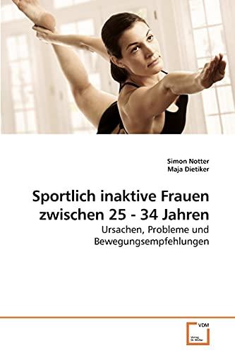9783639244151: Sportlich inaktive Frauen zwischen 25 - 34 Jahren