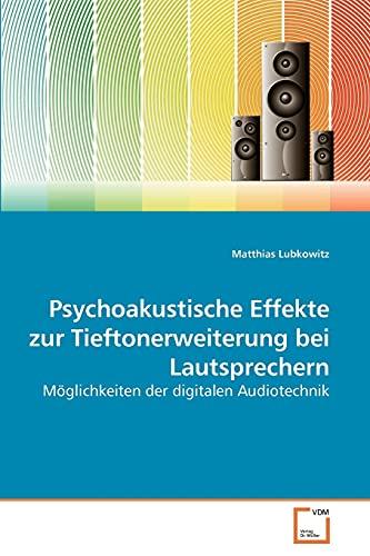9783639244175: Psychoakustische Effekte zur Tieftonerweiterung bei Lautsprechern: Möglichkeiten der digitalen Audiotechnik (German Edition)