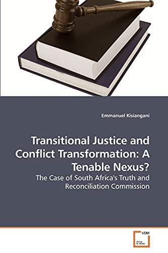9783639244946: Transitional Justice and Conflict Transformation: A Tenable Nexus?: The Case of South Africa's Truth and Reconciliation Commission