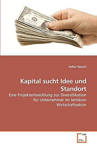 Kapital sucht Idee und Standort: Volker Rausch