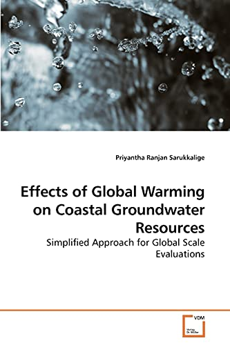 9783639244984: Effects of Global Warming on Coastal Groundwater Resources: Simplified Approach for Global Scale Evaluations