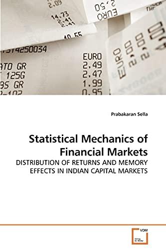 Statistical Mechanics of Financial Markets: DISTRIBUTION OF: Prabakaran Sella