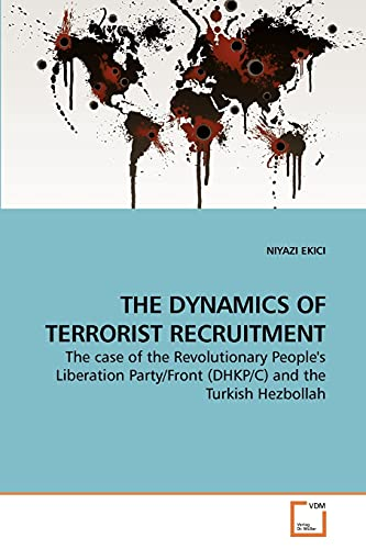 9783639245448: THE DYNAMICS OF TERRORIST RECRUITMENT: The case of the Revolutionary People's Liberation Party/Front (DHKP/C) and the Turkish Hezbollah