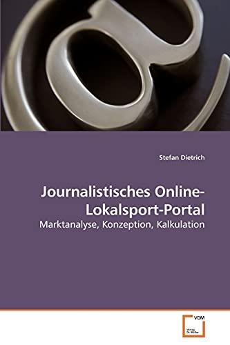 9783639245684: Journalistisches Online-Lokalsport-Portal