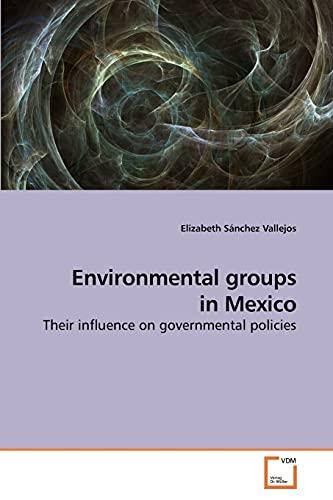 Environmental Groups in Mexico (Paperback): Elizabeth Sánchez Vallejos