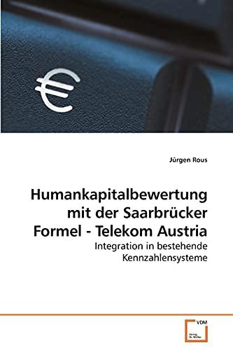 Humankapitalbewertung mit der Saarbrücker Formel - Telekom Austria (German Edition): Jürgen Rous