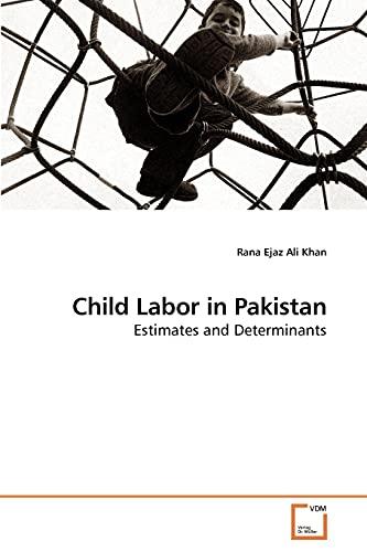 Child Labor in Pakistan: Rana Ejaz Ali Khan