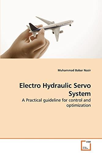 Electro Hydraulic Servo System: Muhammad Babar Nazir