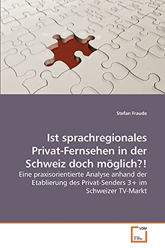 Ist Sprachregionales Privat-Fernsehen in Der Schweiz Doch Mglich?: Stefan Fraude