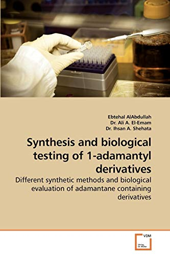 Synthesis and Biological Testing of 1-Adamantyl Derivatives: Ebtehal AlAbdullah