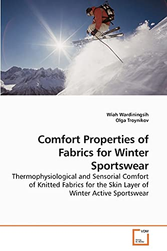 Comfort Properties of Fabrics for Winter Sportswear Thermophysiological and Sensorial Comfort of ...