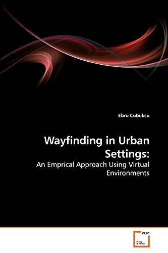 9783639247268: Wayfinding in Urban Settings:: An Emprical Approach Using Virtual Environments
