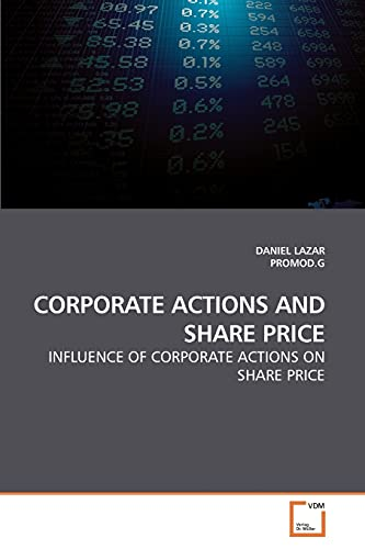 9783639247558: CORPORATE ACTIONS AND SHARE PRICE: INFLUENCE OF CORPORATE ACTIONS ON SHARE PRICE
