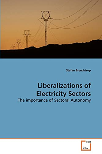 Liberalizations of Electricity Sectors The importance of Sectoral Autonomy: Stefan Brendstrup