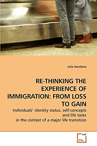 Re-Thinking the Experience of Immigration: From Loss to Gain (Paperback): Julia Vassilieva