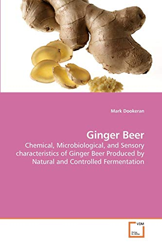 9783639248135: Ginger Beer: Chemical, Microbiological, and Sensory characteristics of Ginger Beer Produced by Natural and Controlled Fermentation