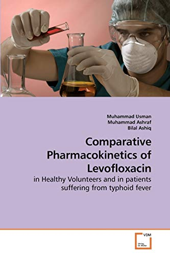 9783639248180: Comparative Pharmacokinetics of Levofloxacin: in Healthy Volunteers and in patients suffering from typhoid fever