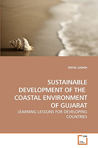 Sustainable Development of the Coastal Environment of Gujarat: SHITAL LODHIA